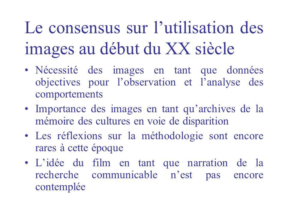 Le consensus sur lutilisation des images au début du XX siècle Nécessité des images en tant que données objectives pour lobservation et lanalyse des c