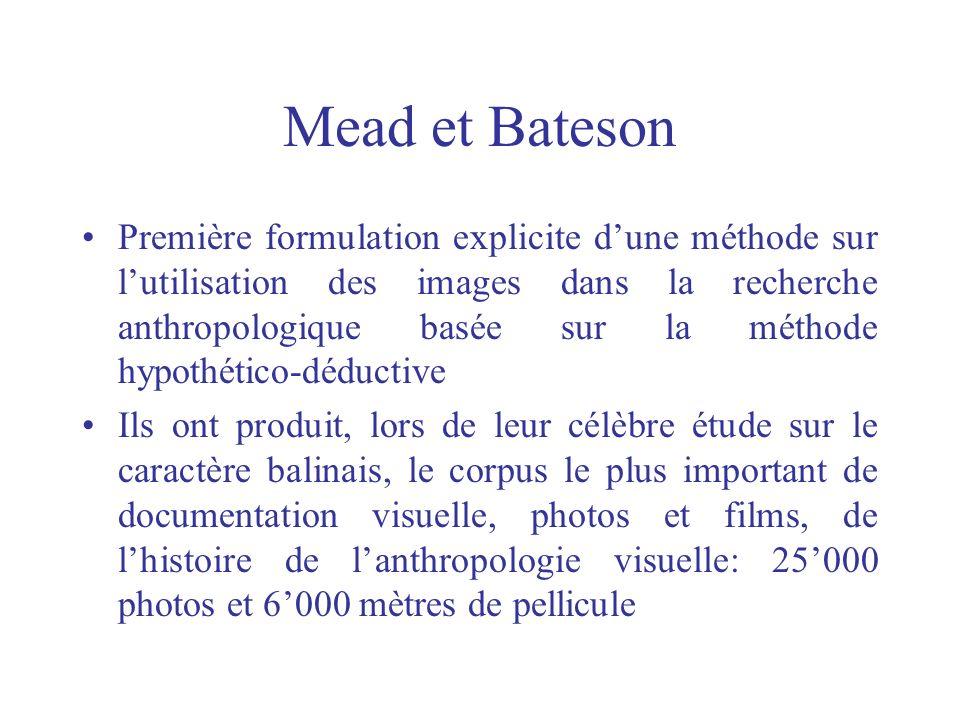 Mead et Bateson Première formulation explicite dune méthode sur lutilisation des images dans la recherche anthropologique basée sur la méthode hypothé