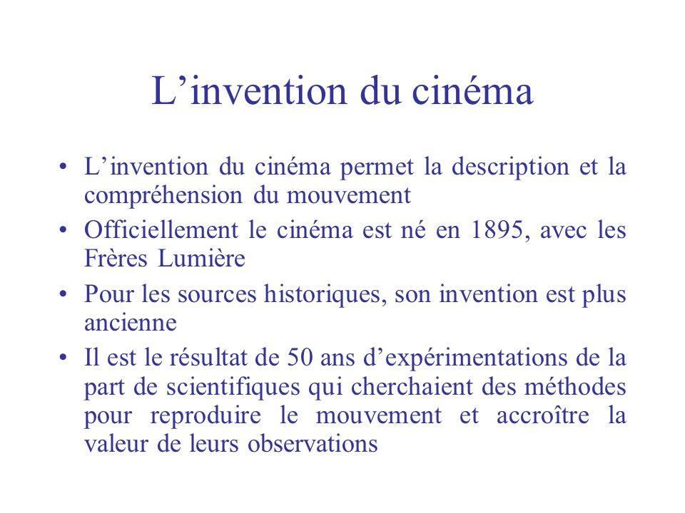 Les précurseurs du cinéma Joseph Plateau découvre en 1933 le principe du cinéma dans ses études sur la perception: une image en mouvement à partir dimages fixes présentées à lœil de manière rapide Muybridge, un photographe scientifique, qui étudie la locomotion des animaux Marey, un physiologiste, qui étudie la locomotion des animaux et des humains