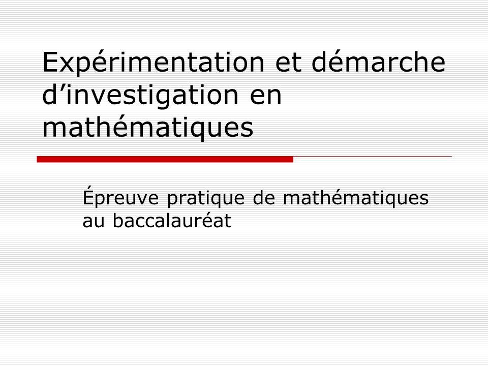 Expérimentation et démarche dinvestigation en mathématiques Épreuve pratique de mathématiques au baccalauréat