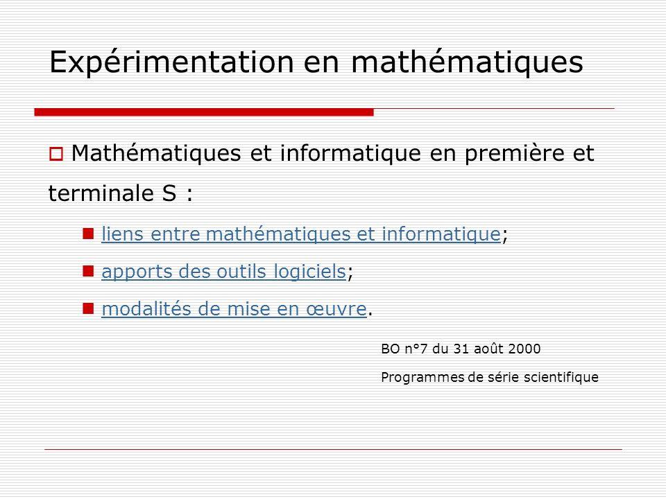 Expérimentation en mathématiques Mathématiques et informatique en première et terminale S : liens entre mathématiques et informatique;liens entre math
