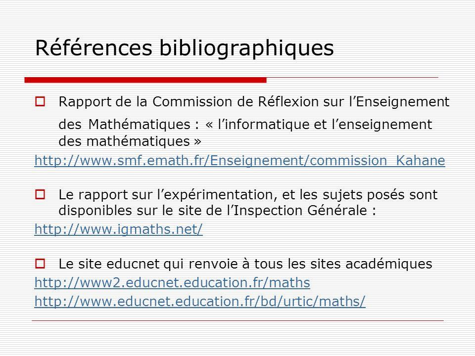 Références bibliographiques Rapport de la Commission de Réflexion sur lEnseignement des Mathématiques : « linformatique et lenseignement des mathémati