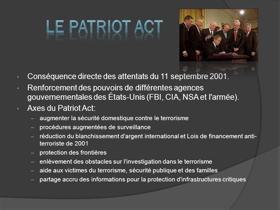Conséquence directe des attentats du 11 septembre 2001.