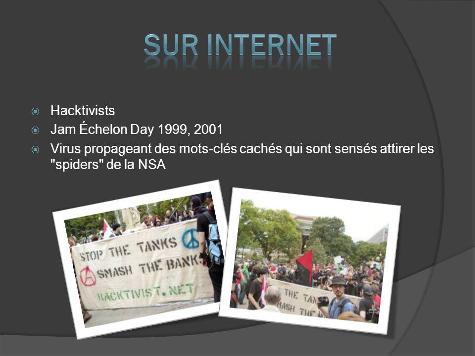 Hacktivists Jam Échelon Day 1999, 2001 Virus propageant des mots-clés cachés qui sont sensés attirer les spiders de la NSA