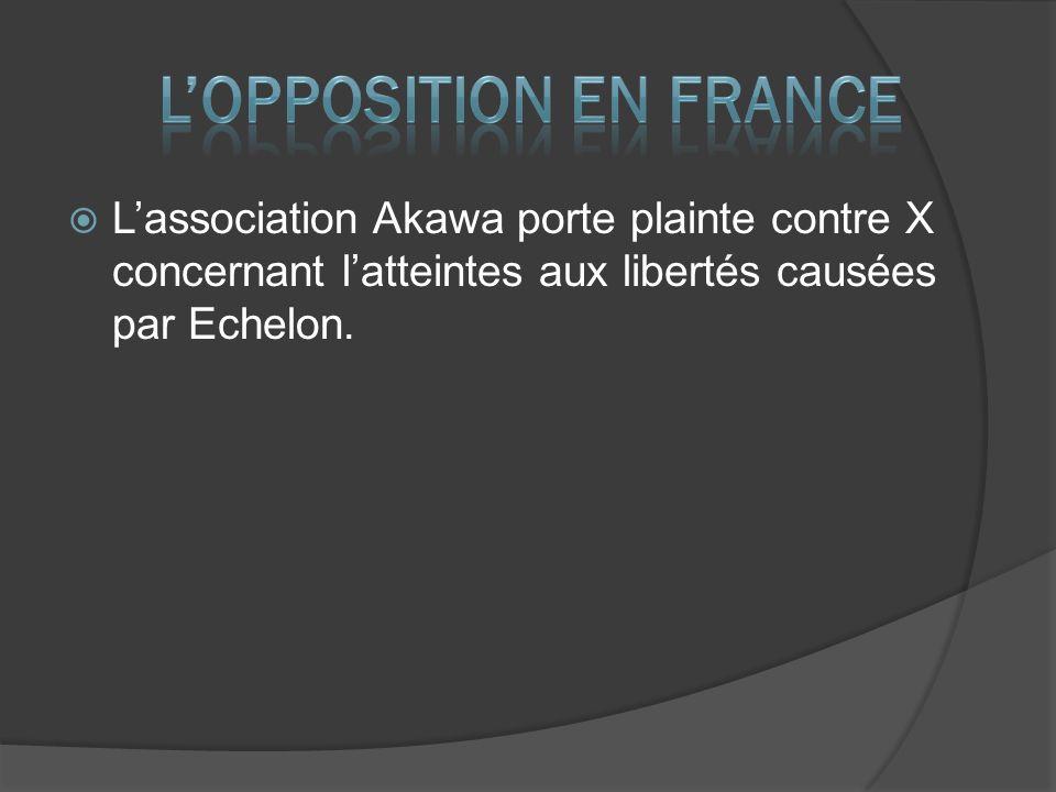 Lassociation Akawa porte plainte contre X concernant latteintes aux libertés causées par Echelon.