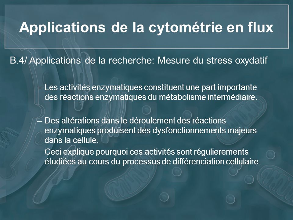 Applications de la cytométrie en flux –Les activités enzymatiques constituent une part importante des réactions enzymatiques du métabolisme intermédia