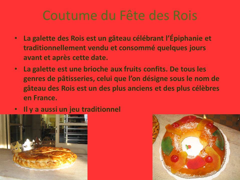 Coutume du Fête des Rois La galette des Rois est un gâteau célébrant lÉpiphanie et traditionnellement vendu et consommé quelques jours avant et après cette date.