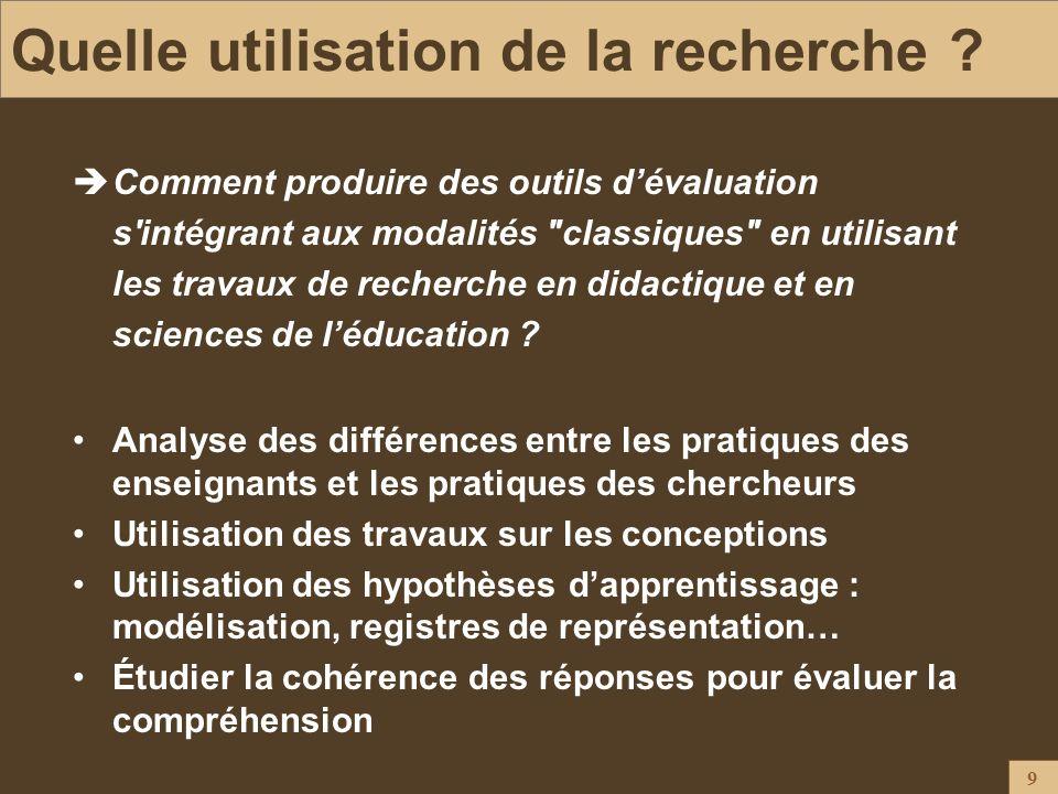 9 Quelle utilisation de la recherche ? Comment produire des outils dévaluation s'intégrant aux modalités