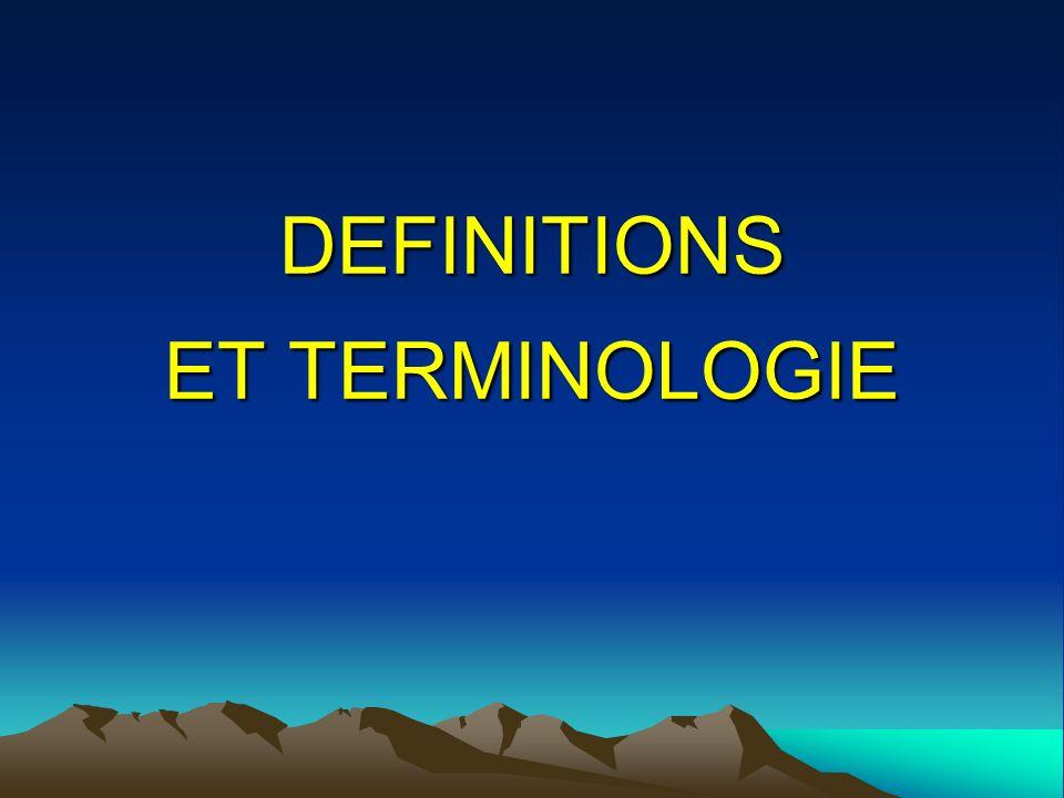 DEFINITIONS ET TERMINOLOGIE