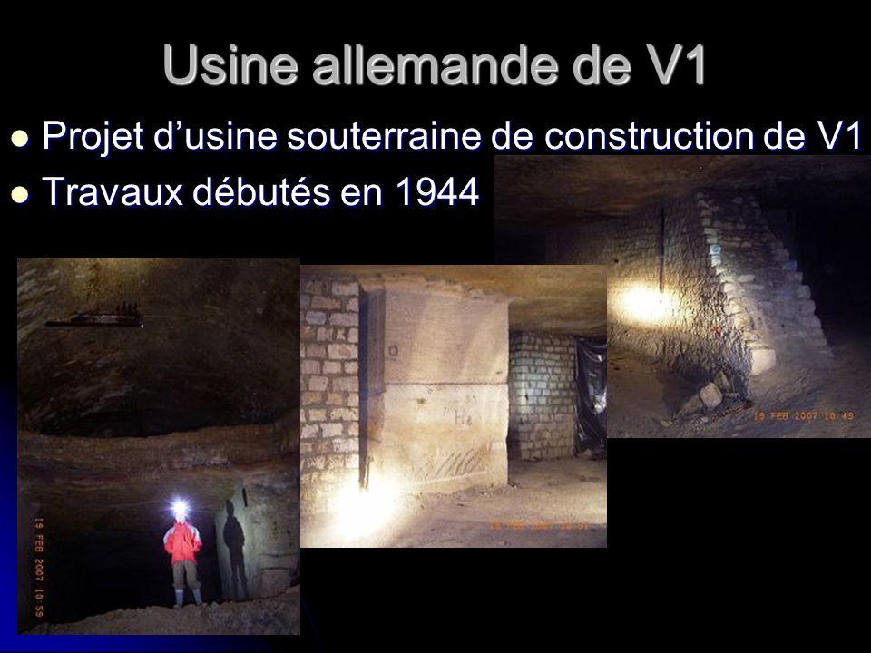 Usine allemande de V1 Projet dusine souterraine de construction de V1 Projet dusine souterraine de construction de V1 Travaux débutés en 1944 Travaux