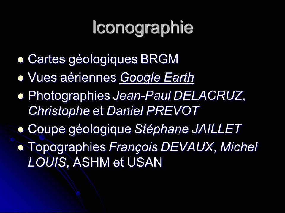 Iconographie Cartes géologiques BRGM Cartes géologiques BRGM Vues aériennes Google Earth Vues aériennes Google Earth Photographies Jean-Paul DELACRUZ,