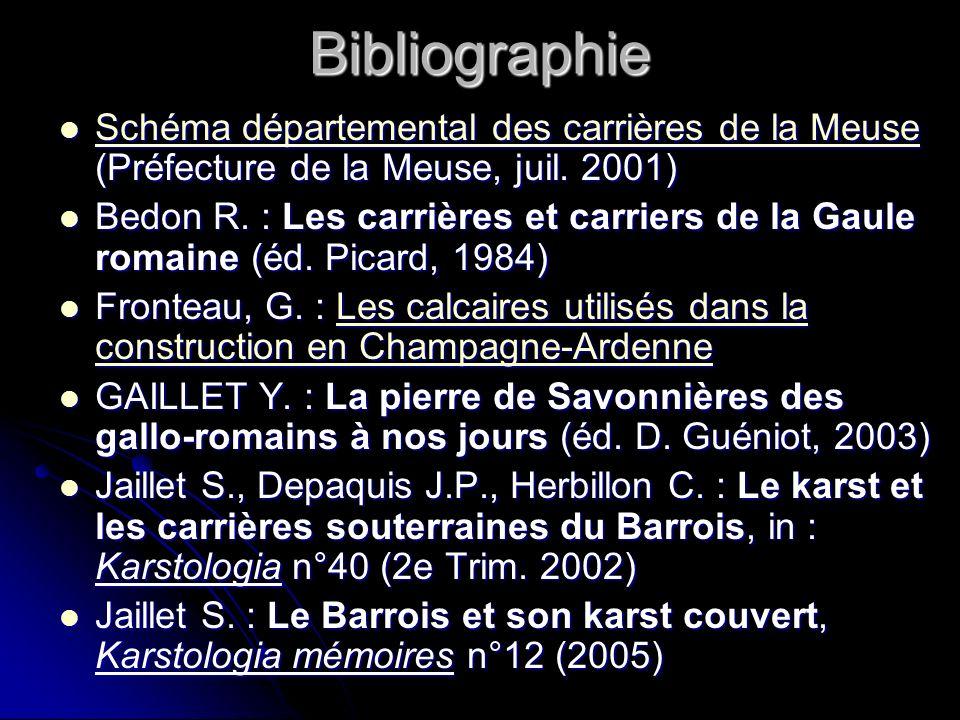Bibliographie Schéma départemental des carrières de la Meuse (Préfecture de la Meuse, juil. 2001) Schéma départemental des carrières de la Meuse (Préf