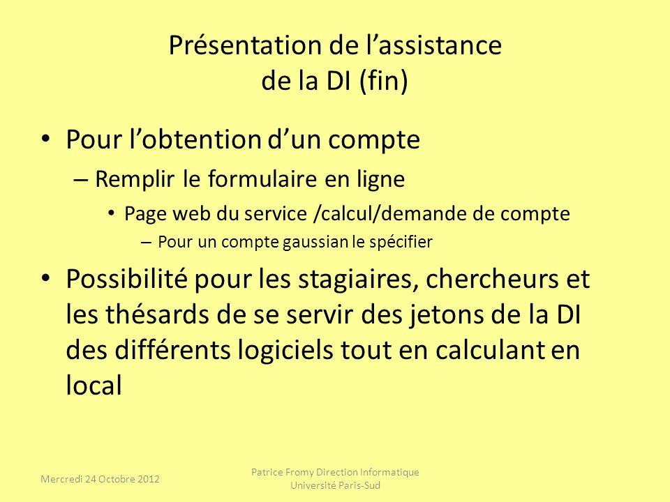 Présentation de lassistance de la DI (fin) Pour lobtention dun compte – Remplir le formulaire en ligne Page web du service /calcul/demande de compte –
