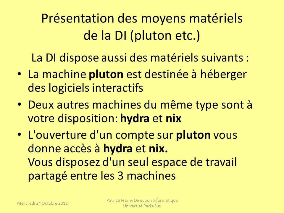 Présentation des moyens matériels de la DI (pluton etc.) La DI dispose aussi des matériels suivants : La machine pluton est destinée à héberger des lo