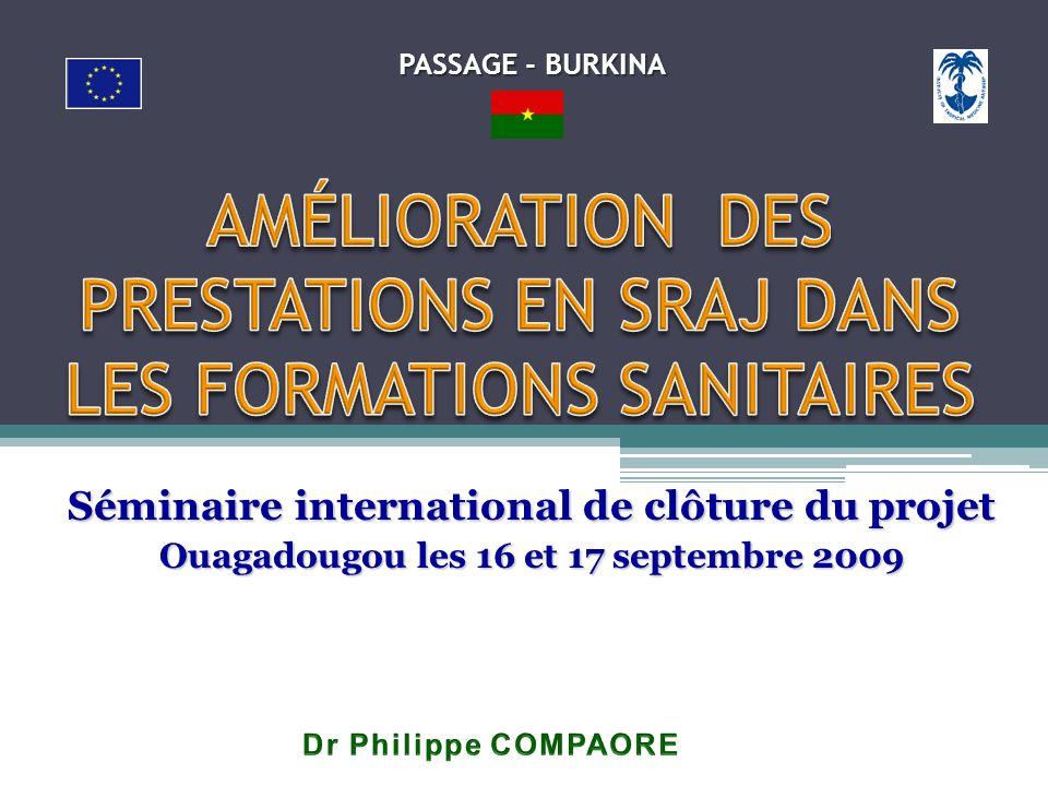 Séminaire international de clôture du projet Ouagadougou les 16 et 17 septembre 2009 PASSAGE - BURKINA