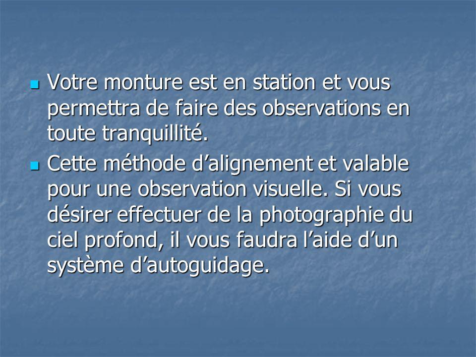 Votre monture est en station et vous permettra de faire des observations en toute tranquillité. Votre monture est en station et vous permettra de fair