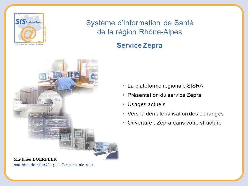 Système dInformation de Santé de la région Rhône-Alpes Service Zepra Matthieu DOERFLER matthieu.doerfler@espaceCancer.sante-ra.fr La plateforme région