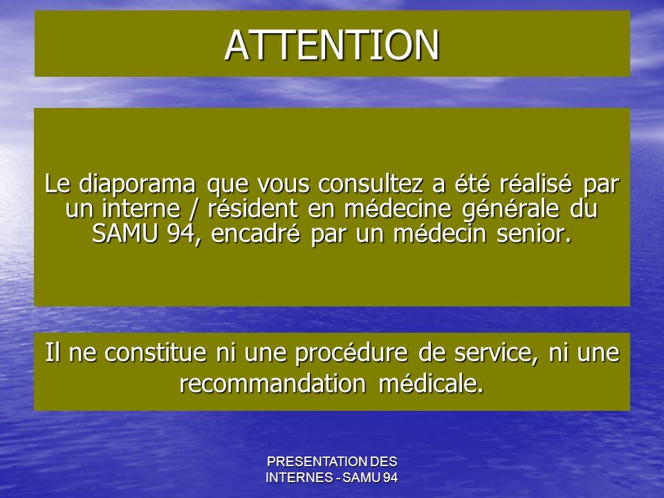 PRESENTATION DES INTERNES - SAMU 94 Acad Emerg Med 2006 IOT (n=802): 96% ISR 90% 8% 0,5% 1,5%