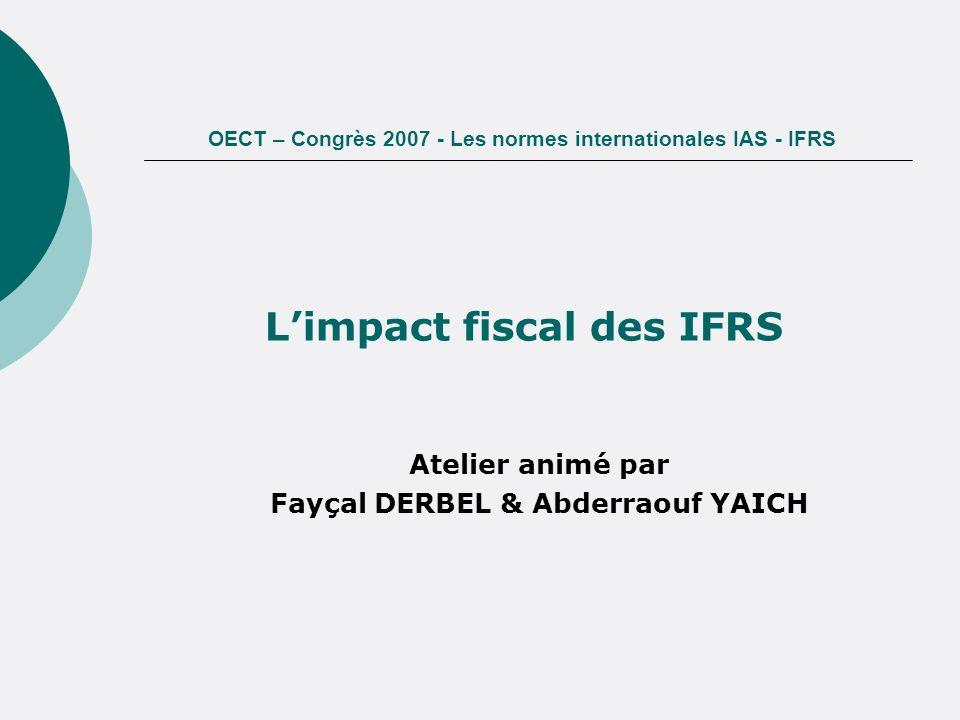 Limpact fiscal des IFRS OECT – Congrès 2007 1.