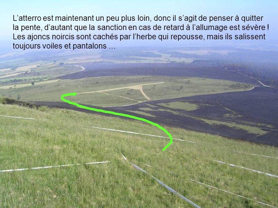 16 2006 www.vol-libre-menez-hom.com Latterro est maintenant un peu plus loin, donc il sagit de penser à quitter la pente, dautant que la sanction en cas de retard à lallumage est sévère .