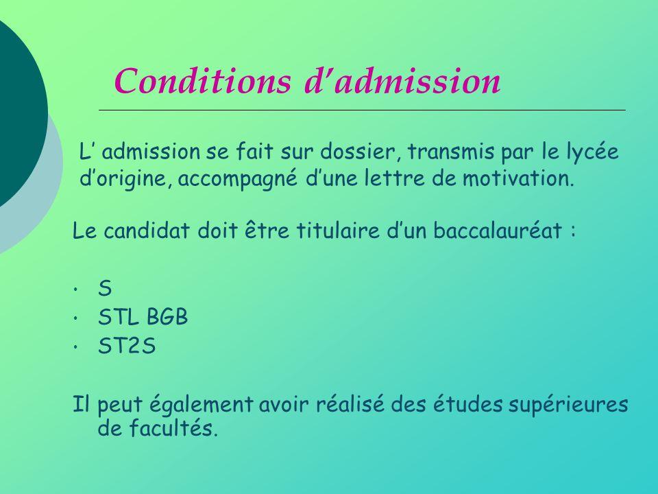 L admission se fait sur dossier, transmis par le lycée dorigine, accompagné dune lettre de motivation.