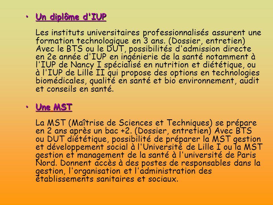 Un diplôme d IUPUn diplôme d IUP Les instituts universitaires professionnalisés assurent une formation technologique en 3 ans.