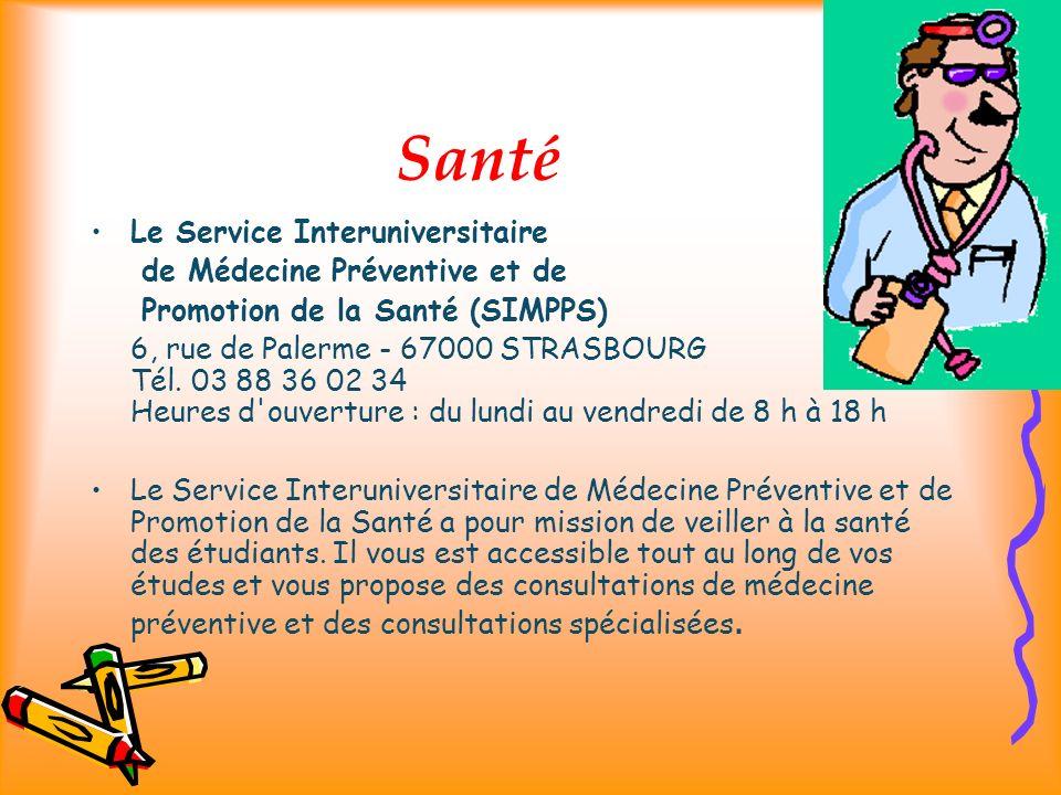 Santé Le Service Interuniversitaire de Médecine Préventive et de Promotion de la Santé (SIMPPS) 6, rue de Palerme - 67000 STRASBOURG Tél.