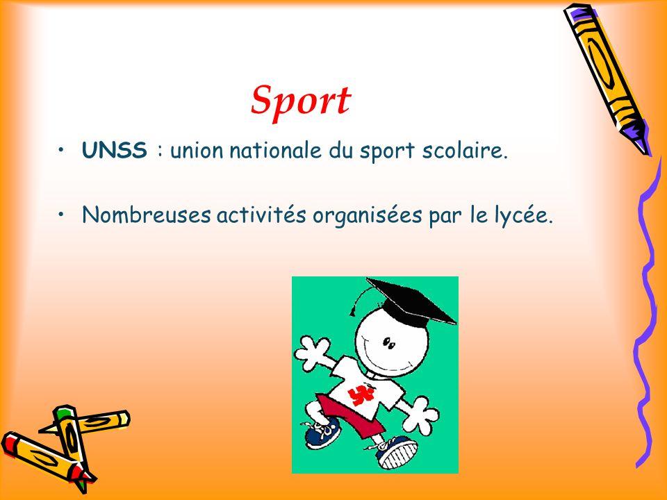 Sport UNSS : union nationale du sport scolaire. Nombreuses activités organisées par le lycée.