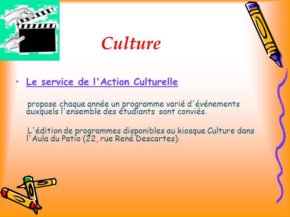 Culture Le service de l Action Culturelle propose chaque année un programme varié d événements auxquels l ensemble des étudiants sont conviés.
