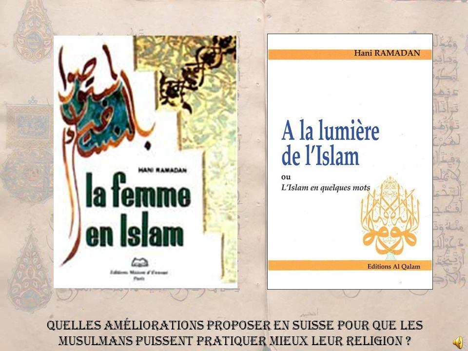 Quelles améliorations proposer en Suisse pour que les musulmans puissent pratiquer mieux leur religion