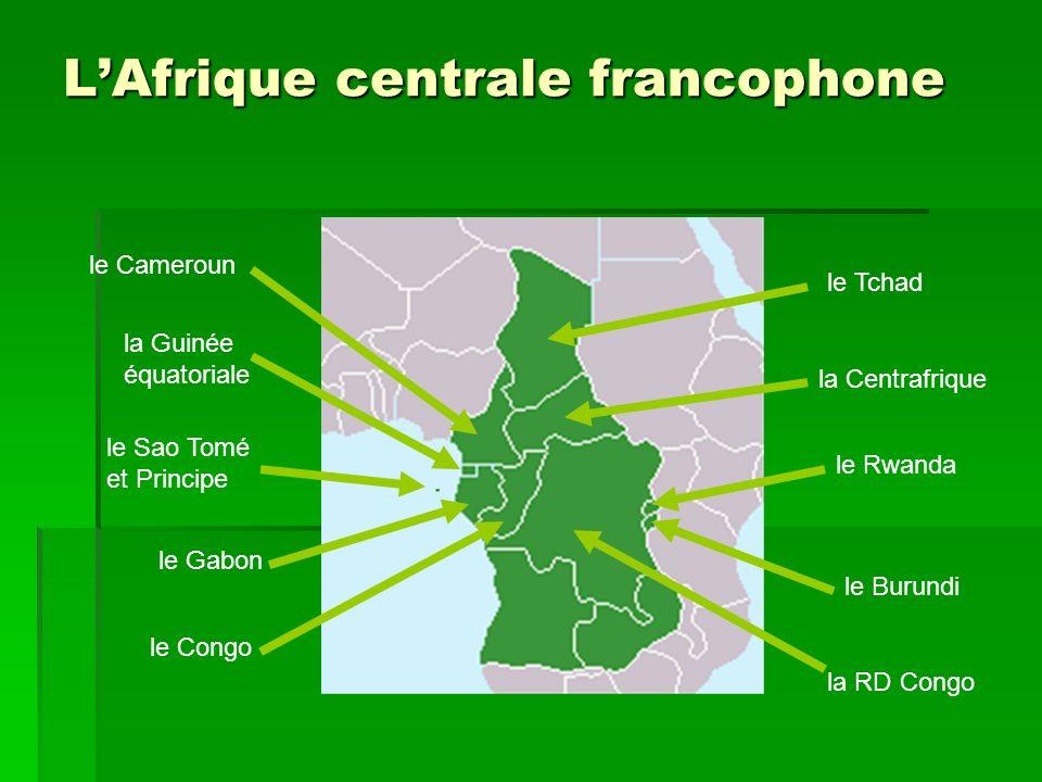 LAfrique centrale Il y a dix (10) pays francophones en Afrique centrale. Il y a dix (10) pays francophones en Afrique centrale. Source: wikipedia