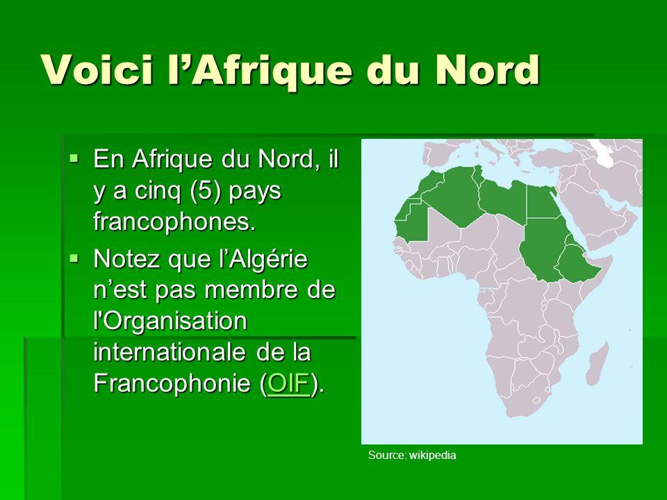 Voici lAfrique du Nord En En Afrique du Nord, il y a cinq (5) pays francophones.