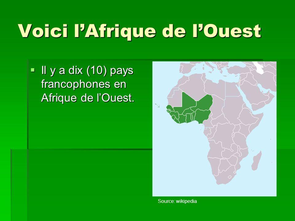 Voici lAfrique de lOuest Il y a dix (10) pays francophones en Afrique de lOuest.