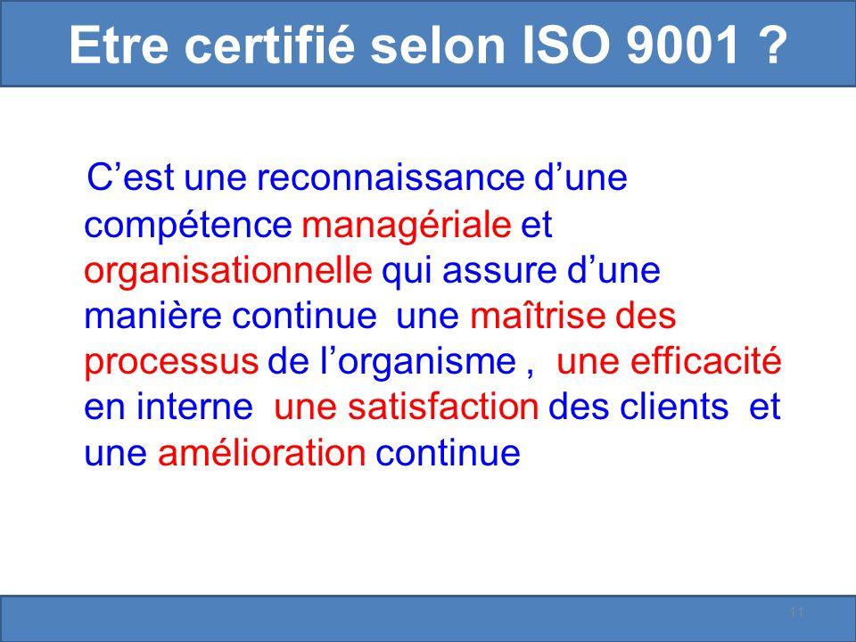 Etre certifié selon ISO 9001 .