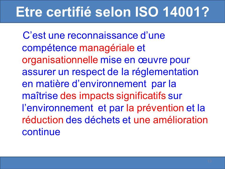 Etre certifié selon ISO 14001.