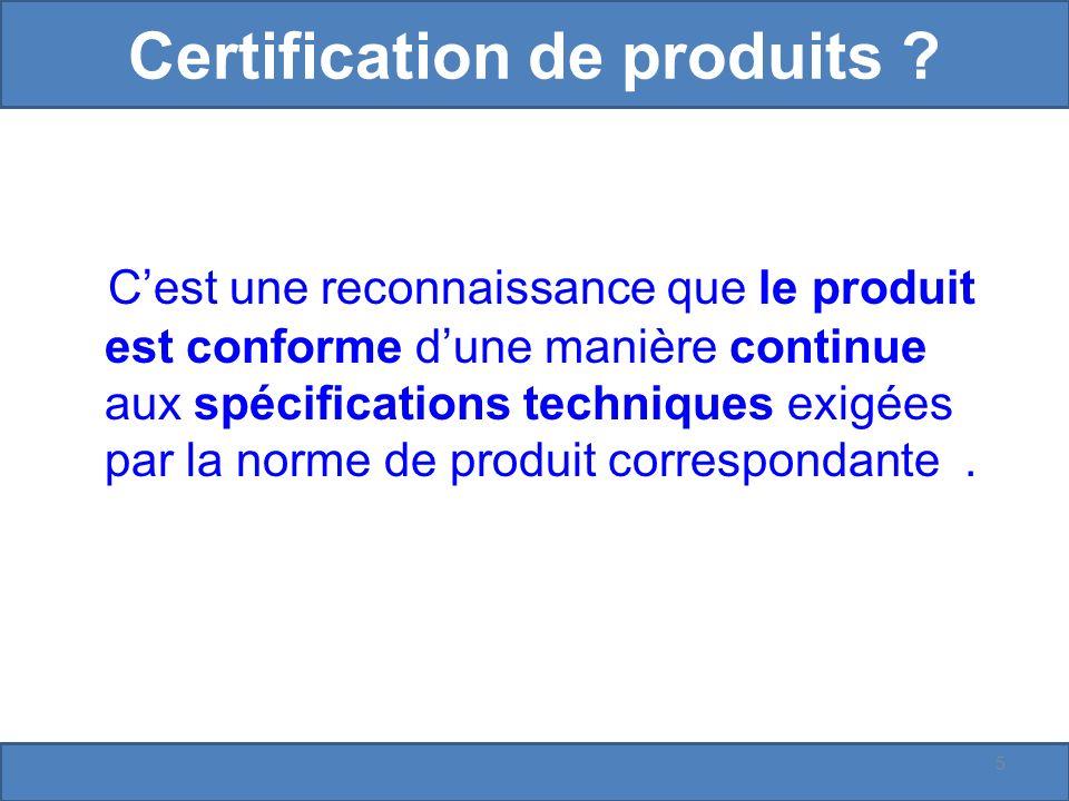 Certification de produits .