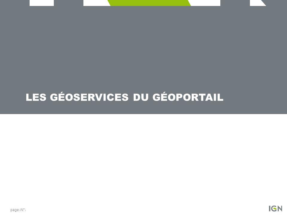 LES GÉOSERVICES DU GÉOPORTAIL page N°