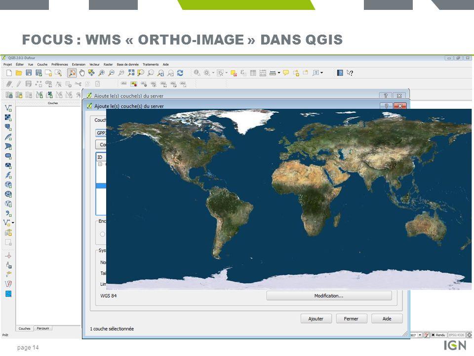 FOCUS : WMS « ORTHO-IMAGE » DANS QGIS page 14