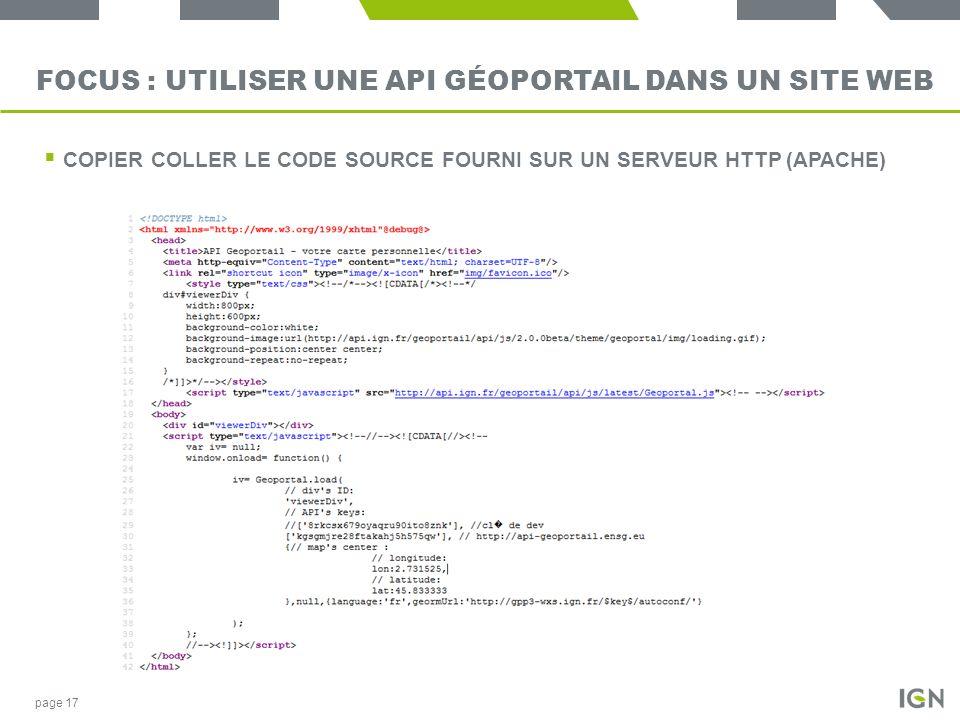 FOCUS : UTILISER UNE API GÉOPORTAIL DANS UN SITE WEB COPIER COLLER LE CODE SOURCE FOURNI SUR UN SERVEUR HTTP (APACHE) page 17