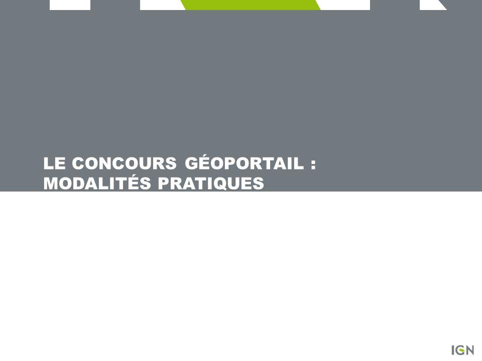 LE CONCOURS GÉOPORTAIL : MODALITÉS PRATIQUES