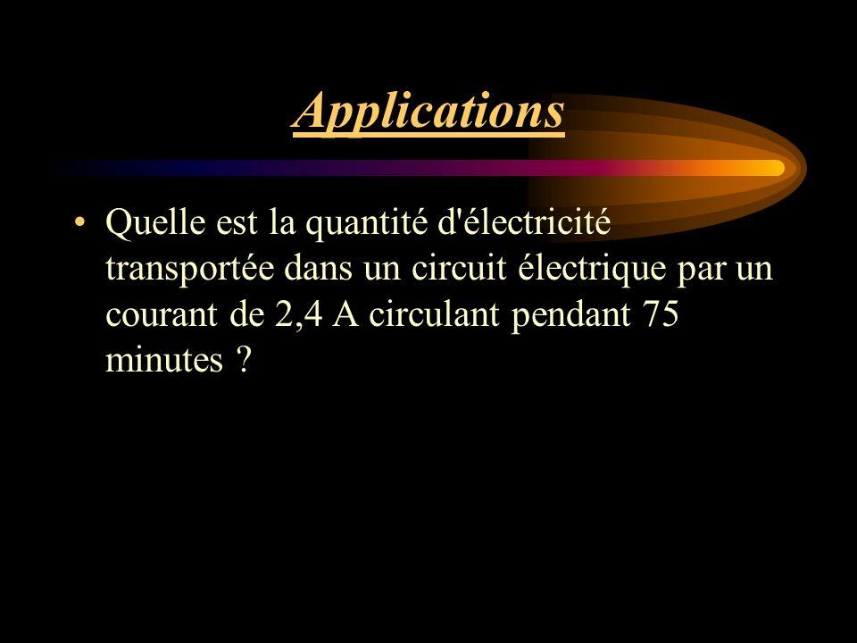 Applications Quelle est la quantité d électricité transportée dans un circuit électrique par un courant de 2,4 A circulant pendant 75 minutes ?
