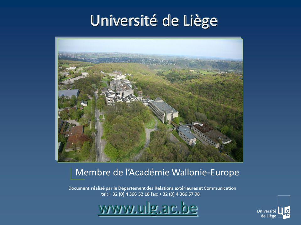 Document réalisé par le Département des Relations extérieures et Communication tel: + 32 (0) 4 366 52 18 fax: + 32 (0) 4 366 57 98 Membre de lAcadémie Wallonie-Europe Université de Liège www.ulg.ac.bewww.ulg.ac.be