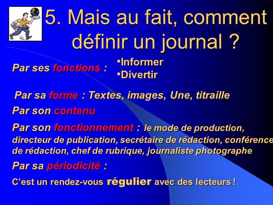 La ligne éditoriale La ligne éditoriale aide à définir les priorités des articles