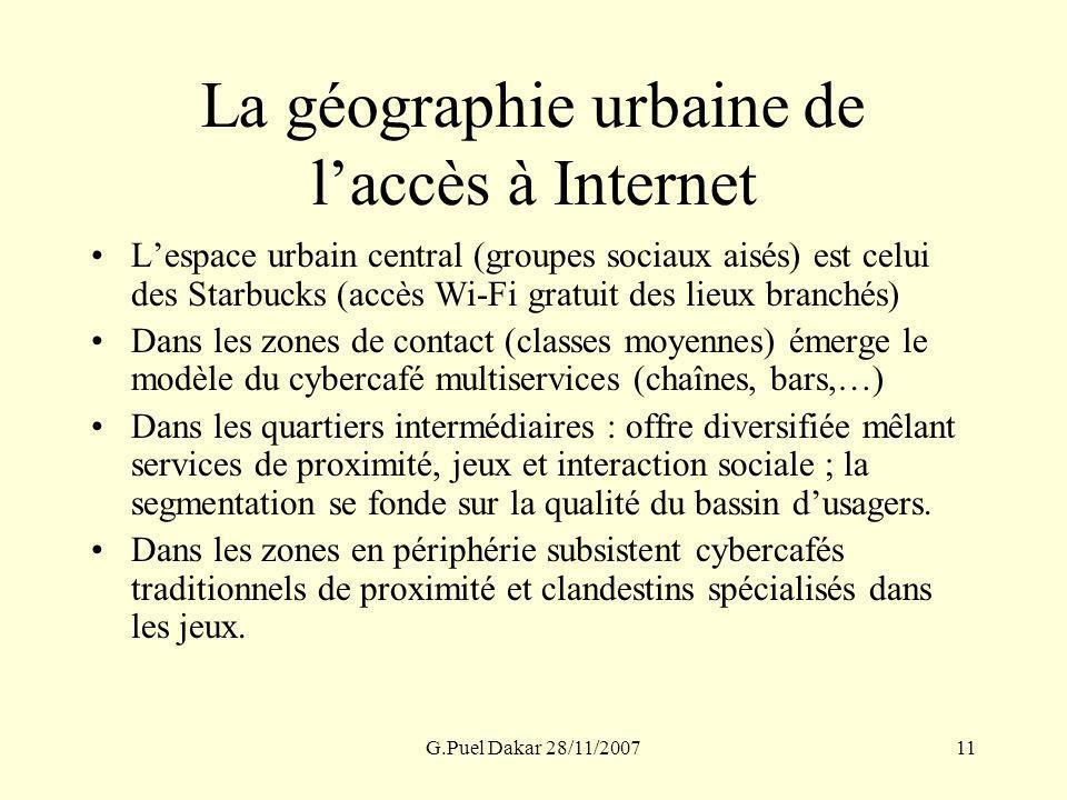 G.Puel Dakar 28/11/200711 La géographie urbaine de laccès à Internet Lespace urbain central (groupes sociaux aisés) est celui des Starbucks (accès Wi-