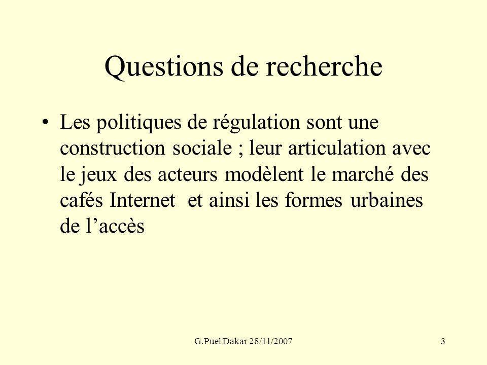G.Puel Dakar 28/11/20073 Questions de recherche Les politiques de régulation sont une construction sociale ; leur articulation avec le jeux des acteur