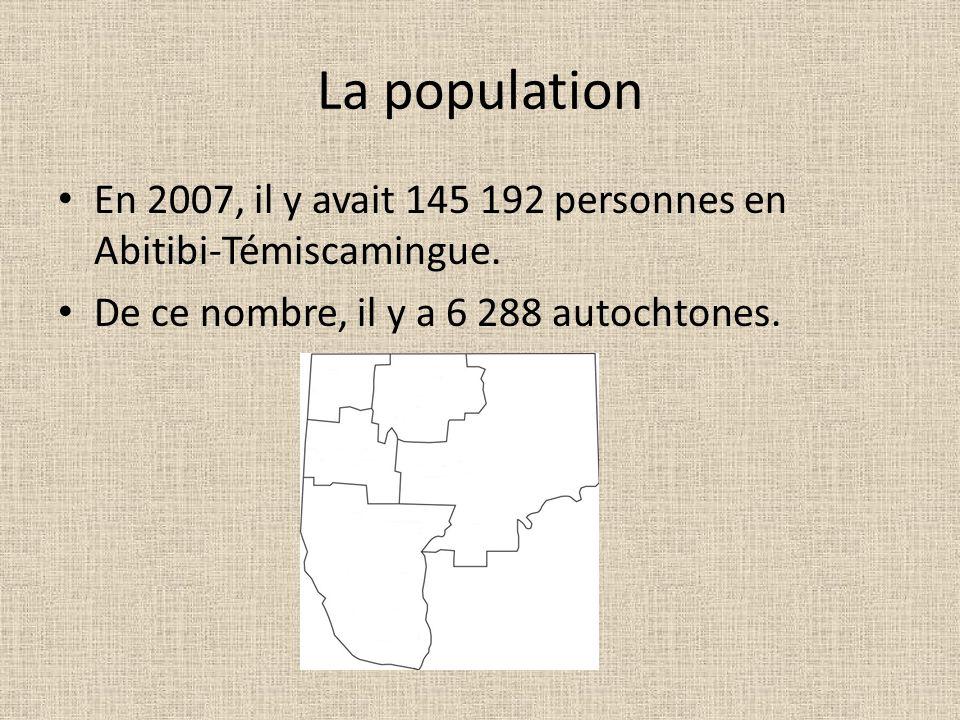 La population En 2007, il y avait 145 192 personnes en Abitibi-Témiscamingue. De ce nombre, il y a 6 288 autochtones.