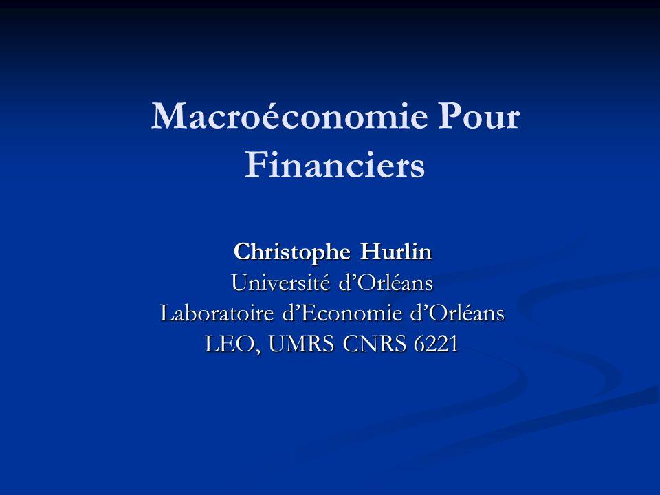Macroéconomie Pour Financiers Christophe Hurlin Université dOrléans Laboratoire dEconomie dOrléans LEO, UMRS CNRS 6221
