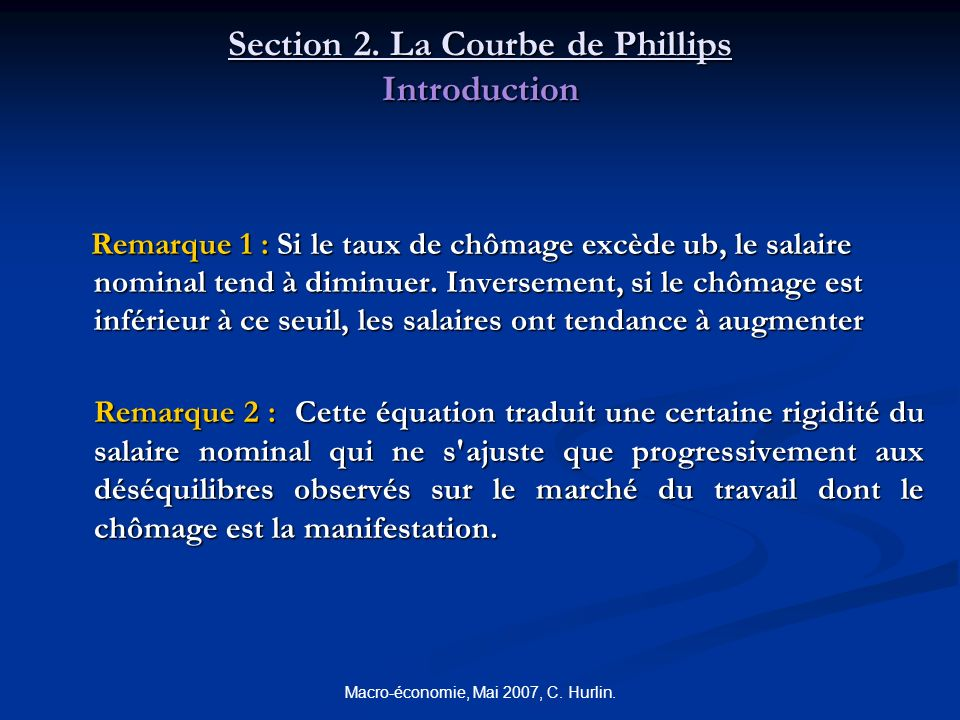 Macro-économie, Mai 2007, C. Hurlin. Section 2. La Courbe de Phillips Introduction Remarque 1 : Si le taux de chômage excède ub, le salaire nominal te