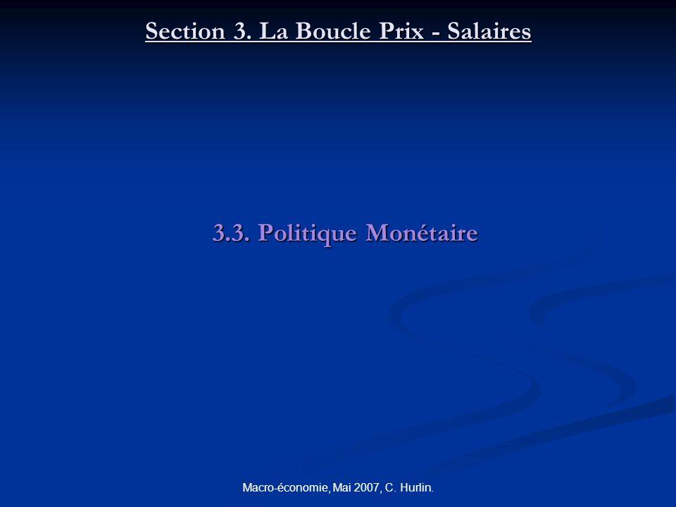 Macro-économie, Mai 2007, C. Hurlin. Section 3. La Boucle Prix - Salaires 3.3. Politique Monétaire