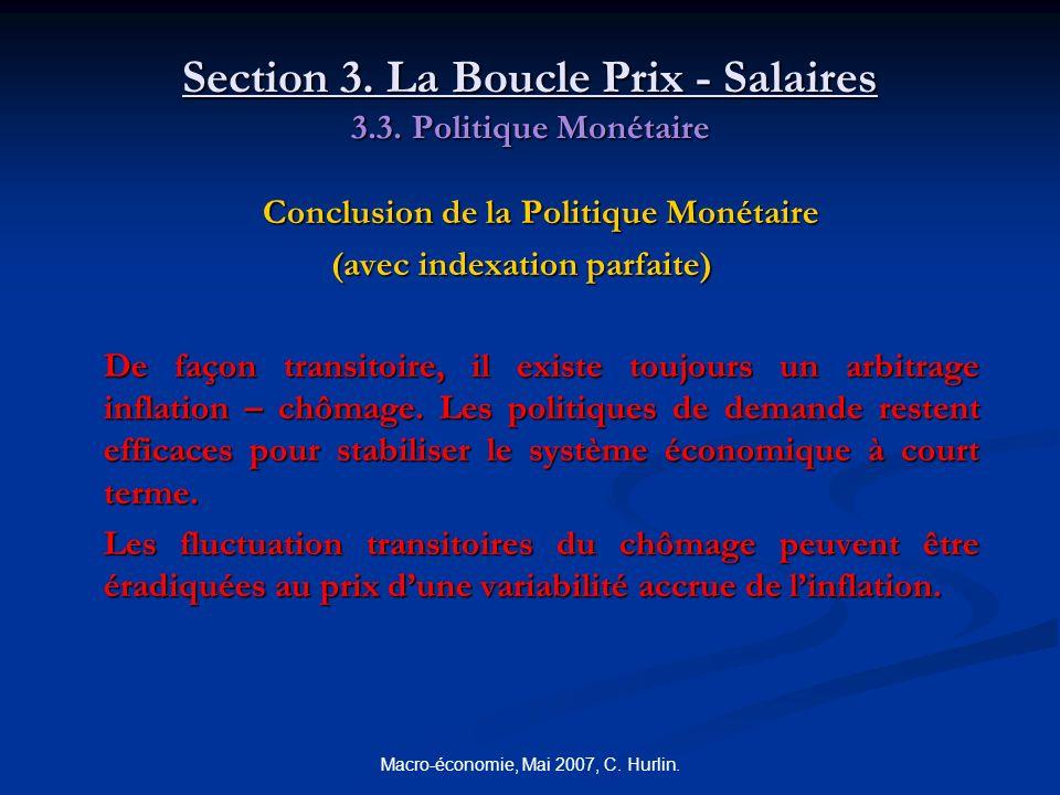 Macro-économie, Mai 2007, C. Hurlin. Section 3. La Boucle Prix - Salaires 3.3. Politique Monétaire Conclusion de la Politique Monétaire (avec indexati